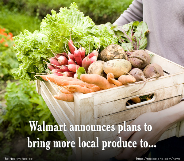 Walmart announces plans to bring more local produce to your plate