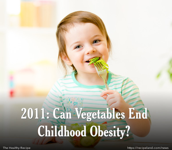 2011: Can Vegetables End Childhood Obesity?