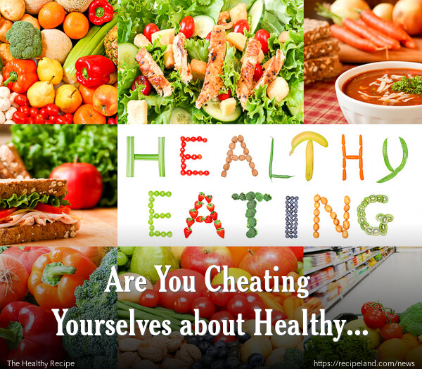 Are You Cheating Yourselves about Healthy Diet?
