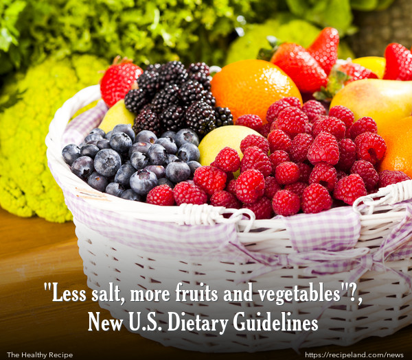 Less Salt More Fruits And Vegetables New U S Dietary Guidelines