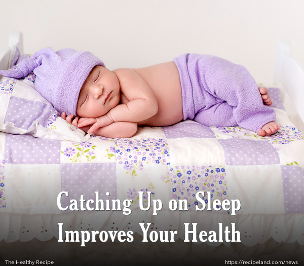 Catching Up on Sleep Improves Your Health