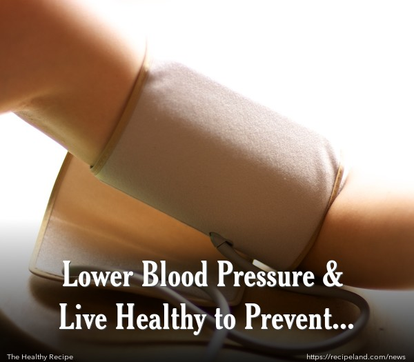 Lower Blood Pressure & Live Healthy to Prevent Stroke