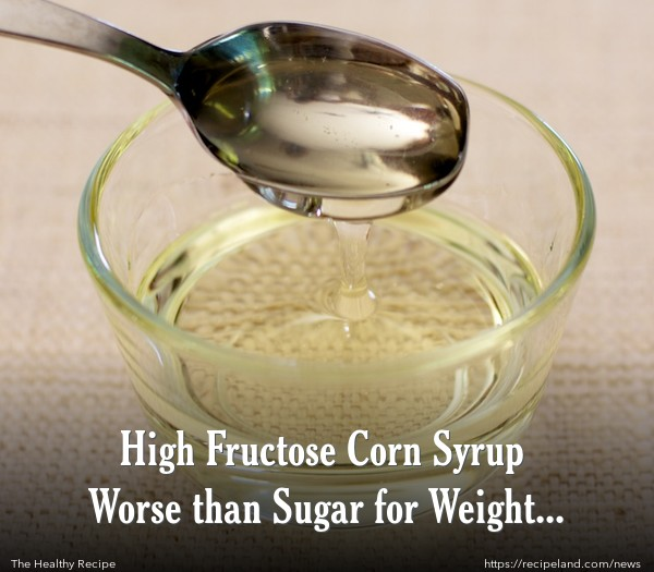 High Fructose Corn Syrup Worse than Sugar for Weight Gain