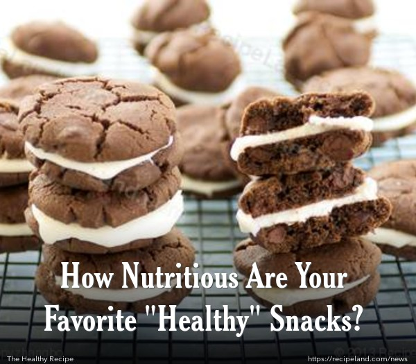 "How Nutritious Are Your Favorite ""Healthy"" Snacks?"