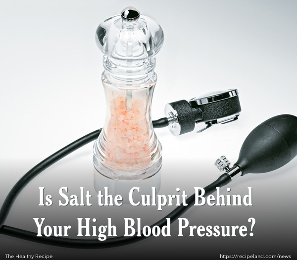 Is Salt the Culprit Behind Your High Blood Pressure?
