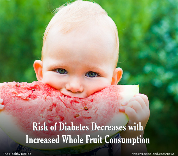 Risk of Diabetes Decreases with Increased Whole Fruit Consumption