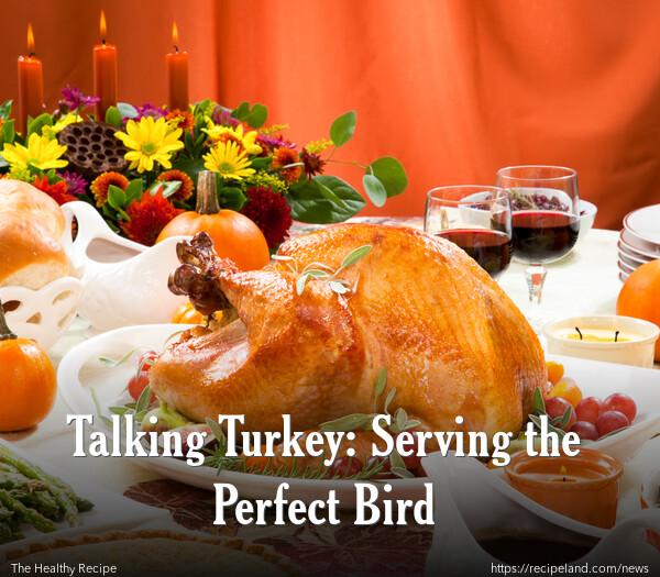 Talking Turkey: Serving the Perfect Bird