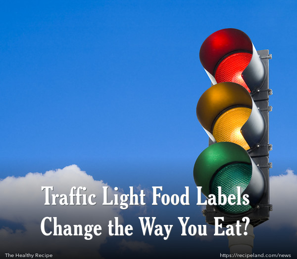 Traffic Light Food Labels Change the Way You Eat?