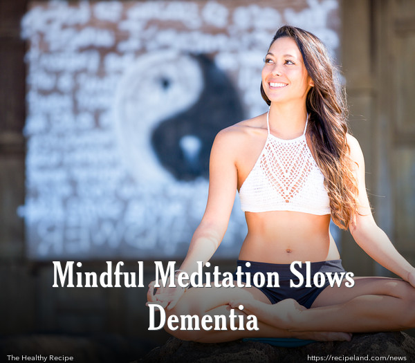 Mindful Meditation Slows Dementia