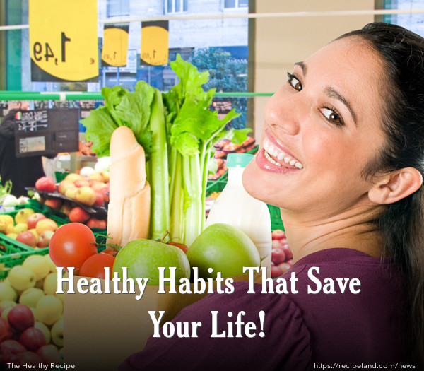 Healthy Habits That Save Your Life!