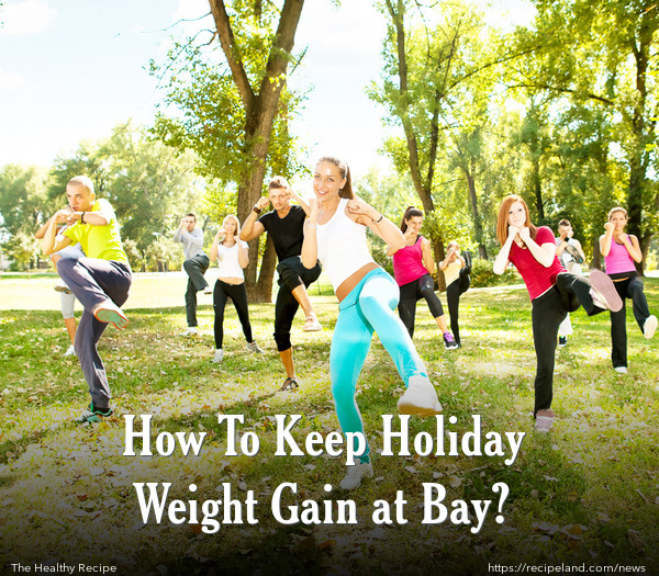 How To Keep Holiday Weight Gain at Bay?