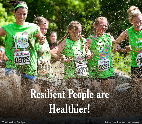 Resilient People are Healthier!