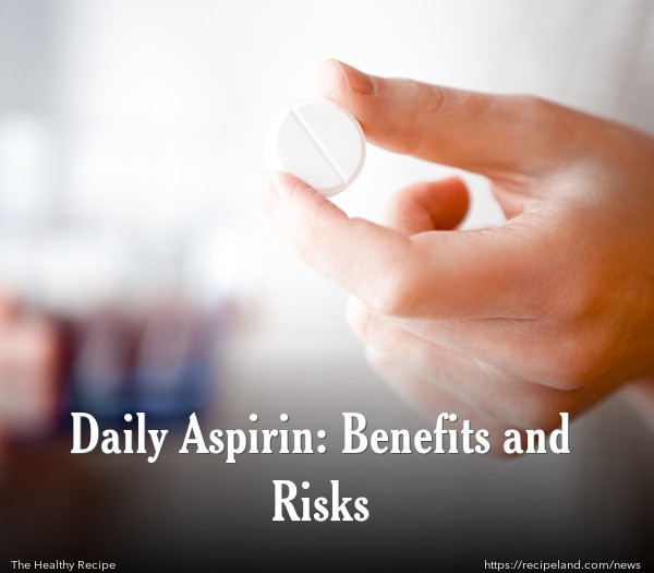 Daily Aspirin: Benefits and Risks