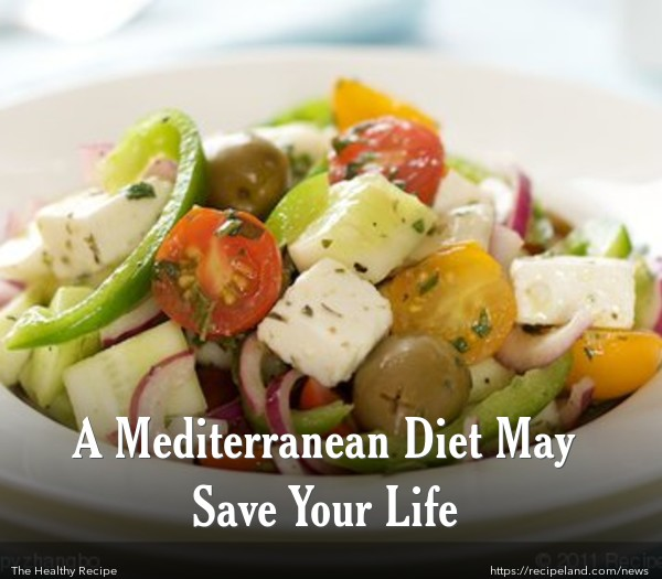 A Mediterranean Diet May Save Your Life