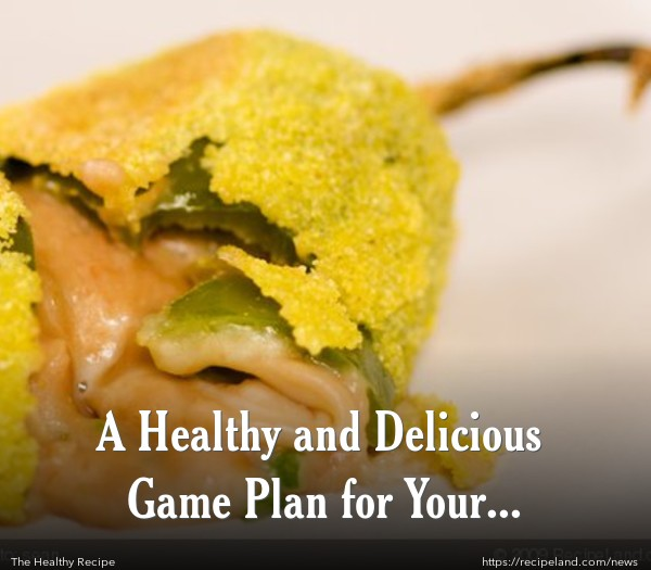 A Healthy and Delicious Game Plan for Your Superbowl