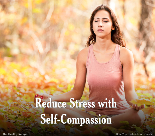 Reduce Stress with Self-Compassion