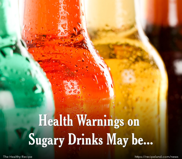 Health Warnings on Sugary Drinks May be Needed