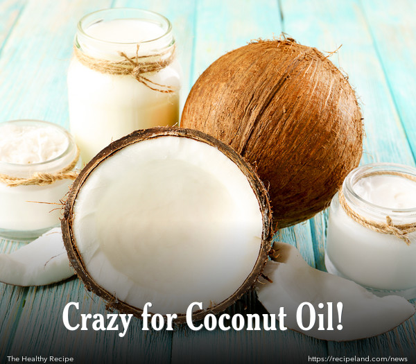 Crazy for Coconut Oil!