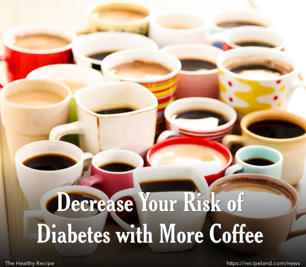 Decrease Your Risk of Diabetes with More Coffee