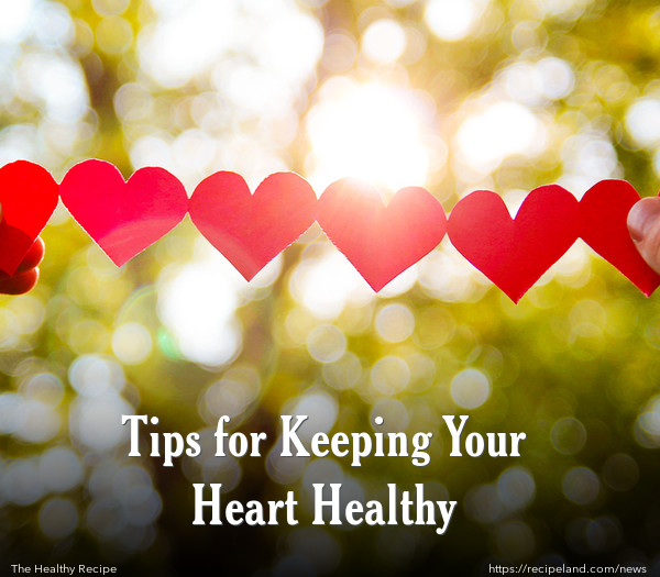 Tips for Keeping Your Heart Healthy