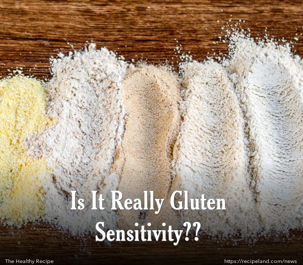 Is It Really Gluten Sensitivity??