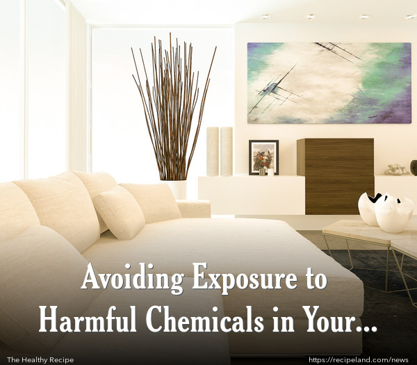 Avoiding Exposure to Harmful Chemicals in Your Home