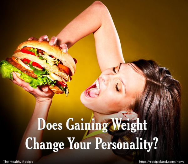 Does Gaining Weight Change Your Personality?