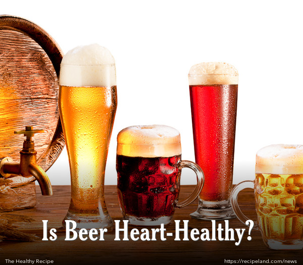 Is Beer Heart-Healthy?