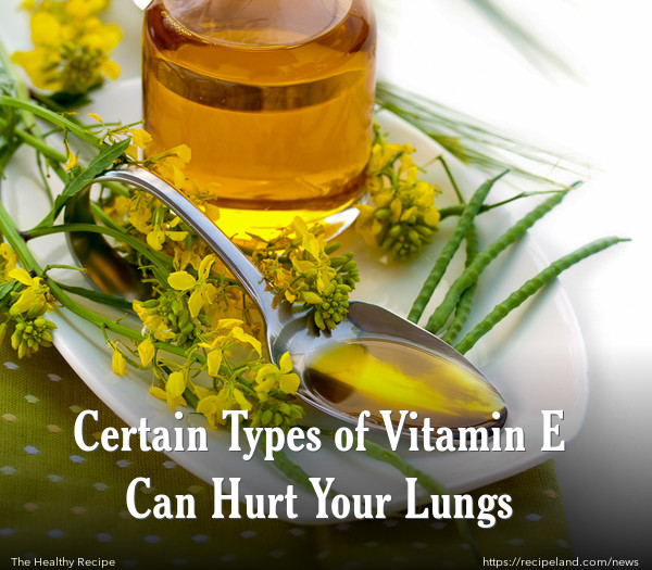 Certain Types of Vitamin E Can Hurt Your Lungs