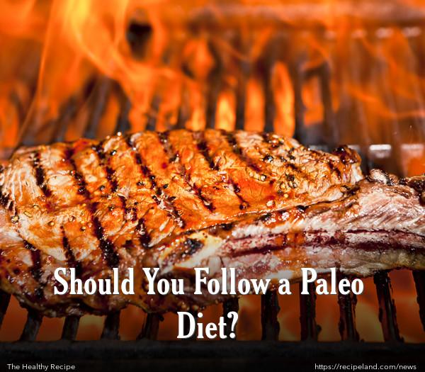 Should You Follow a Paleo Diet?