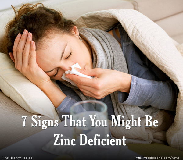 7 Signs That You Might Be Zinc Deficient