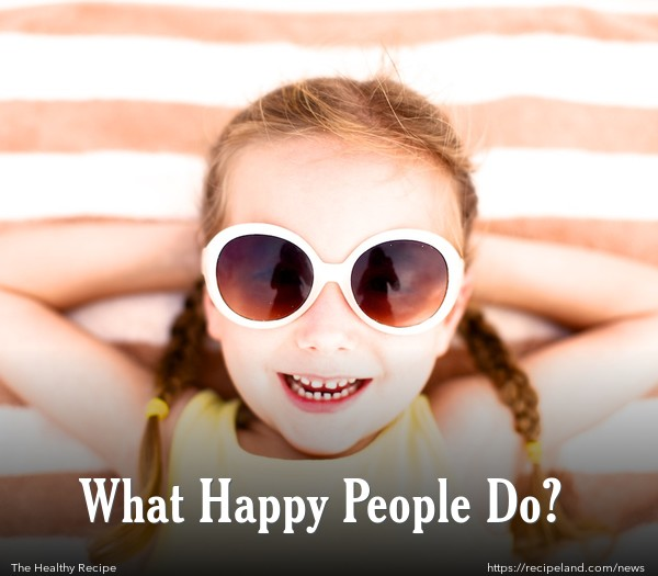 What Happy People Do?