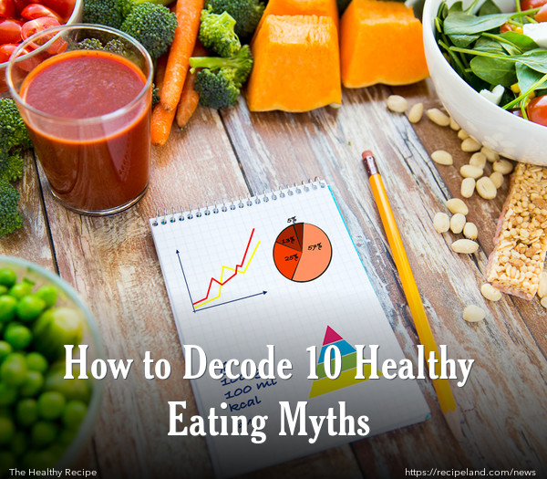How to Decode 10 Healthy Eating Myths