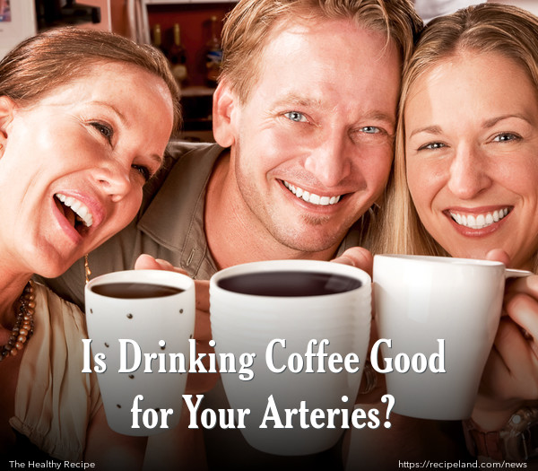 Is Drinking Coffee Good for Your Arteries?