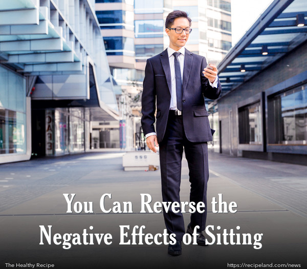 You Can Reverse the Negative Effects of Sitting