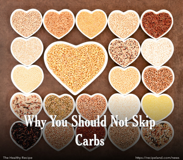 Why You Should Not Skip Carbs