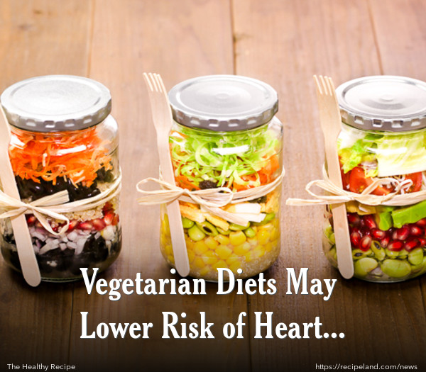 Vegetarian Diets May Lower Risk of Heart Disease?
