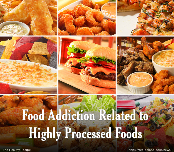 Food Addiction Related to Highly Processed Foods
