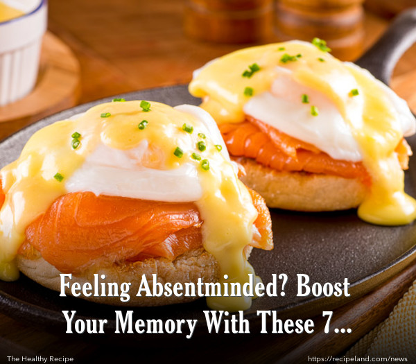 Feeling Absentminded? Boost Your Memory With These 7 Foods