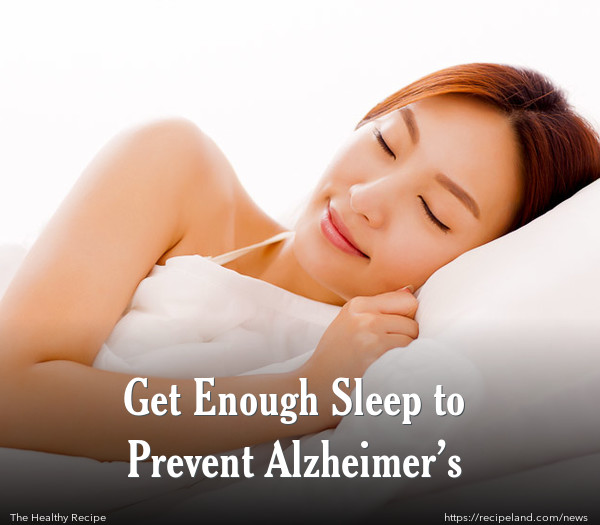 Get Enough Sleep to Prevent Alzheimer's