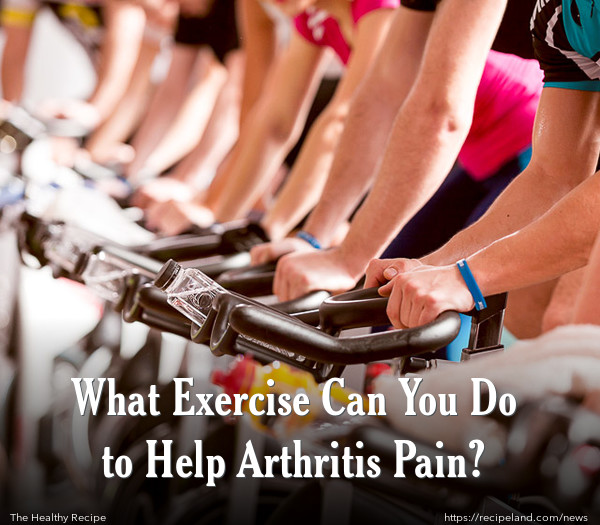 What Exercise Can You Do to Help Arthritis Pain?