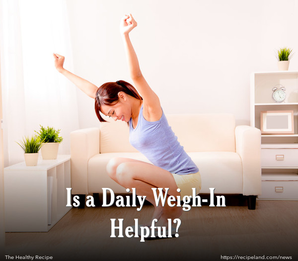 Is a Daily Weigh-In Helpful?