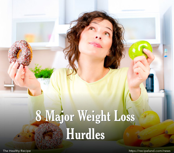 8 Major Weight Loss Hurdles