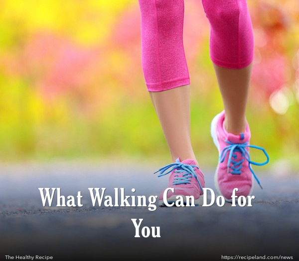 What Walking Can Do for You
