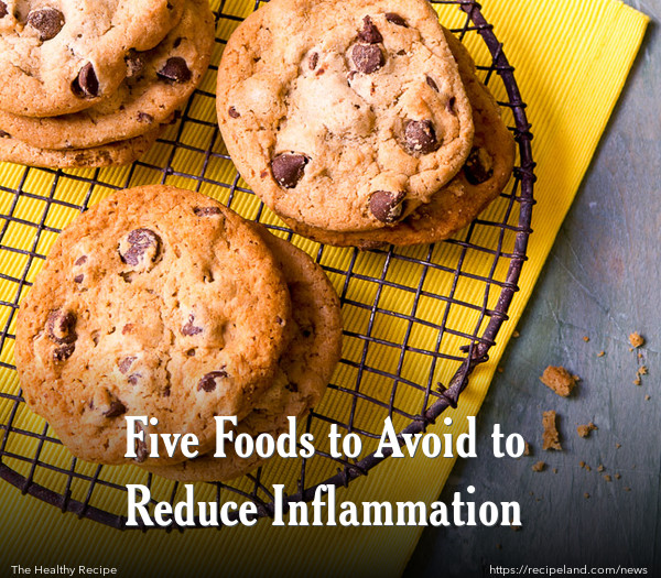 Five Foods to Avoid to Reduce Inflammation