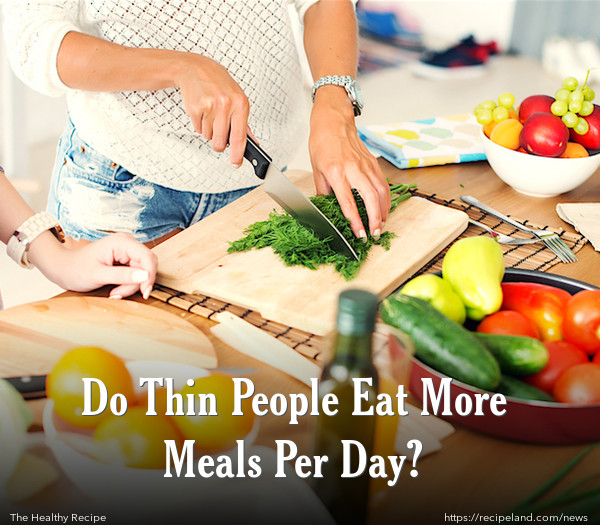 Do Thin People Eat More Meals Per Day?