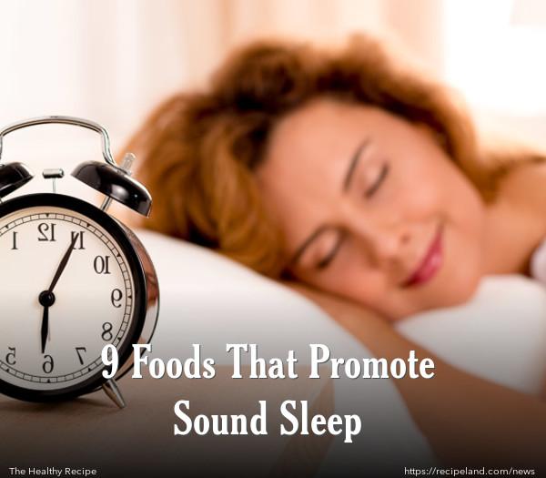 9 Foods That Promote Sound Sleep