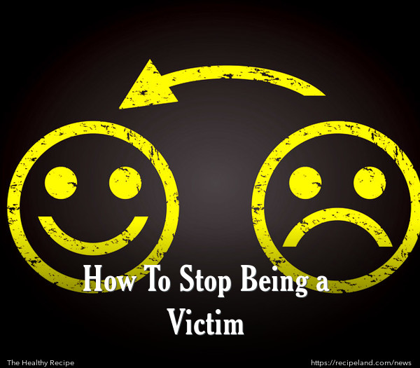 How To Stop Being a Victim