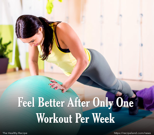 Feel Better After Only One Workout Per Week