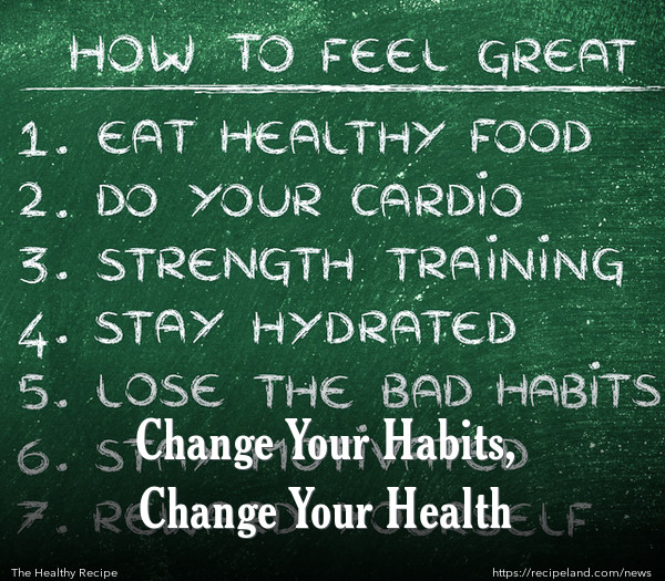 Change Your Habits, Change Your Health